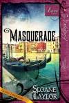 Masquerade - Sloane Taylor