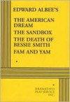 The American Dream, The Sandbox, The Death of Bessie Smith, Fam and Yam - Acting Edition - Edward Albee