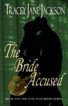 The Bride Accused - Tracey Jane Jackson