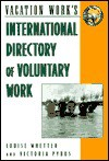 Int'l Directory of Voluntary Work 7/E - Peterson's, Victoria Pybus