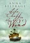 Like Chaff in the Wind (The Graham Saga #2) - Anna Belfrage