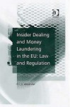 Insider Dealing and Money Laundering in the Eu: Law and Regulation - R.C.H. Alexander