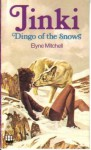 Jinki, dingo of the snows - Elyne Mitchell