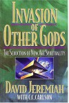Invasion of Other Gods - David Jeremiah, Carole C. Carlson