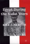 Egypt During the Sadat Years - Kirk J. Beattie