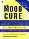 The Mood Cure: The 4-Step Program to Take Charge of Your Emotions--Today - Julia Ross