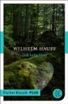 Das kalte Herz: Märchen (Fischer Klassik PLUS) (German Edition) - Wilhelm Hauff