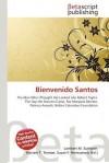 Bienvenido Santos - Lambert M. Surhone, Mariam T. Tennoe, Susan F. Henssonow
