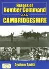 Heroes of Bomber Command: Cambridgeshire - Graham Smith