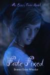 Fate Fixed: An Erris Coven Novel - Bonnie Erina Wheeler