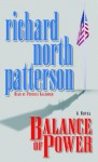 Balance of Power - Richard North Patterson, Patricia Kalember
