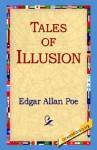 Tales of Illusion - Edgar Allan Poe