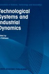 Technological Systems and Industrial Dynamics - Bo Carlsson, B. Carlsson