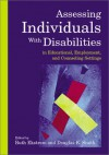Assessing Individuals With Disabilities In Educational, Employment, And Counseling Settings - Douglas K. Smith, Ruth B. Ekstrom