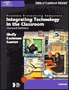 Teachers Discovering Computers: Integrating Technology in the Classroom - Gary B. Shelly, Thomas J. Cashman, Randolph E. Gunter