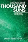 Thousand Suns Rulebook - James Maliszewski