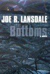 The Bottoms the Bottoms - Joe R. Lansdale