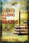 Guns Along the Brazos - Owen G. Irons