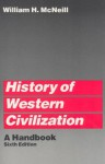 History of Western Civilization: A Handbook - William H. McNeill