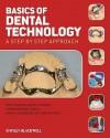 Basics of Dental Technology: A Step by Step Approach - Tony Johnson, Christopher W. Stokes, David G. Wildgoose, David G. Patrick