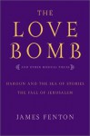 The Love Bomb: and Other Musical Pieces; Haroun and the Sea of Stories; The Fall of Jerusalem - James Fenton