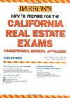 How to Prepare for the California Real Estate Exam: Salesperson, Broker, Appraiser (Barron's How to Prepare for the California Real Estate Exam) - Jack P. Friedman, J. Bruce Lindeman