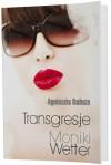 Transgresje Moniki Wetter - Agnieszka Rahoza