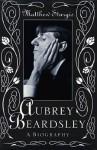 Aubrey Beardsley: A Biography - Matthew Sturgis