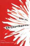 Enter the Chrysanthemum - Fiona Tinwei Lam