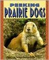 Peeking Prairie Dogs - Christine Zuchora-Walske