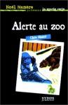 Alerte au zoo - Claire Mazard