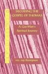 Decoding the Gospel of Thomas - Raymond Thompson