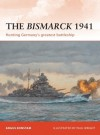 The Bismarck 1941: Hunting Germany's Greatest Battleship - Angus Konstam, Paul Wright