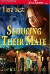 Seducing Their Mate - Kiera West