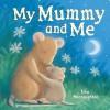 My Mummy And Me - Tina Macnaughton
