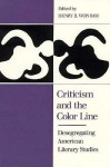 Criticism and the Color Line: Desegregating American Literary Studies - Henry B. Wonham