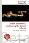Naked Economics - Lambert M. Surhone, Mariam T. Tennoe, Susan F. Henssonow
