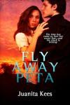 Fly Away Peta - Juanita Kees