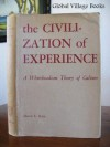 The Civilization of Experience: A Whiteheadian Theory of Culture (The Orestes Brownson series on contemporary thought and affairs) - David L. Hall