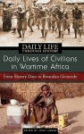 Daily Lives of Civilians in Wartime Africa: From Slavery Days to Rwandan Genocide - John Laband