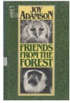 Friends from the Forest - Joy Adamson