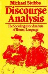 Discourse Analysis: The Sociolinguistic Analysis of Natural Language - Michael Stubbs