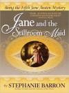Jane and the Stillroom Maid (Audio) - Stephanie Barron, Kate Reading