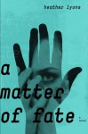 A Matter of Fate - Heather Lyons
