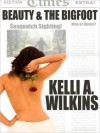 Beauty and The Bigfoot - Kelli A. Wilkins