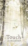 Touch. by Alexi Zentner - Alexi Zentner