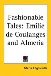 Fashionable Tales: Emilie de Coulanges and Almeria - Maria Edgeworth