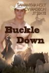 Buckle Down - Samantha Holt, C.V. Madison, J.T. Seate