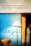 Keeper: One House, Three Generations, and a Journey into Alzheimer's - Andrea Gillies