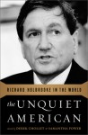 The Unquiet American: Richard Holbrooke In The World - Derek Chollet, Samantha Power